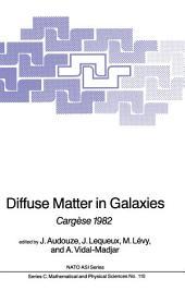 Diffuse Matter in Galaxies: Cargèse 1982