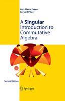 A Singular Introduction to Commutative Algebra PDF