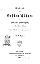 Mindeblade om Oehlenschläger og hans kreds hjemme ogude, i breve fra og til ham udgivne i hundredaaret ester hans Fodses af C. L. N. Mynster