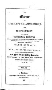 The Mirror of Literature, Amusement, and Instruction: Volume 6