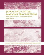 Japan and UN Peacekeeping: New Pressures and New Responses