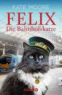 Felix   Die Bahnhofskatze