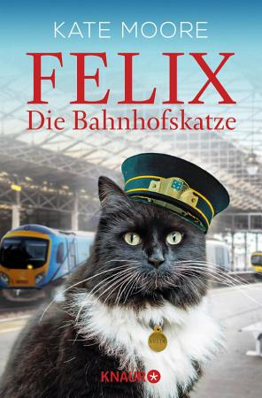 Felix   Die Bahnhofskatze PDF
