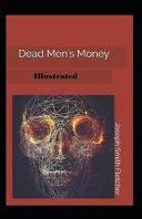 Dead Men's Money Illustrated