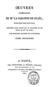 Oeuvres complètes de Mme la baronne de Staël: Volume3