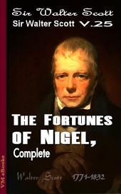 The Fortunes of Nigel, Complete: Scott's Works Vol.25