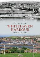 Whitehaven Harbour Through Time