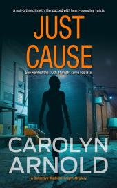 Just Cause: (Detective Madison Knight Series Book 5)