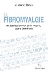 La fibromyalgie: Un état douloureux enfin reconnu et pris au sérieux