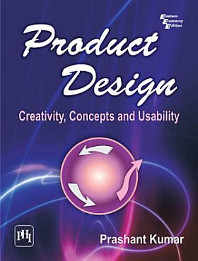 Product Design   Creativity  Concepts and Usability PDF