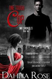 One Tough Cop: SWAT Chronicles Book 2
