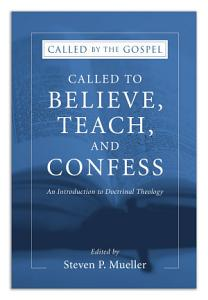 Called to Believe  Teach  and Confess Book