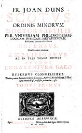 Joannes Duns Scotus Doctor subtilis per universam philosophiam, logicam, physicam, metaphysicam, Ethicam contra adversantes defensus (etc.) - Coloniae Agrippinae, Joannes Busaeus 1664