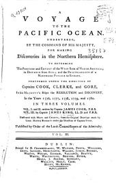 A Voyage to the Pacific Ocean: Undertaken by the Command of His Majesty, for Making Discoveries in the Northern Hemisphere, to Determine the Position and Extent of the West Side of North America; Its Distance from Asia; and the Practicability of a Northern Passage to Europe, Volume 3