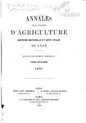 Annales de la Société d'agriculture, sciences et industrie de Lyon ...