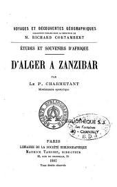 Etudes et souvenirs d'Afrique: d'Alger à Zanzibar, Volume1