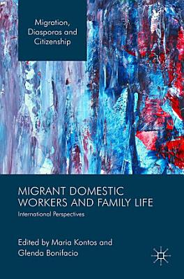 Migrant Domestic Workers and Family Life