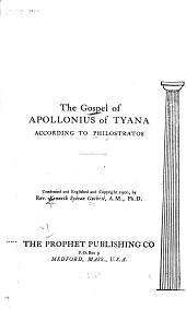 The Gospel of Apollonius of Tyana: According to Philostratos