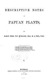 Descriptive Notes on Papuan Plants: Volume 1
