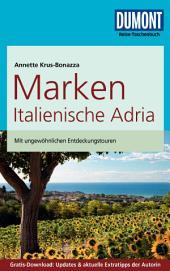 DuMont Reise-Taschenbuch Reiseführer Marken, Italienische Adria: Ausgabe 3