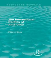 The International Politics of Antarctica  Routledge Revivals  PDF