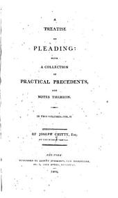 A Practical Treatise on Pleading and on the Parties to Actions and the Forms of Actions: Volume 2