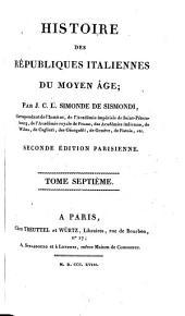 Histoire des Republiques Italiennes du Moyen Age;