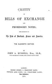 Chitty on Bills of Exchange and Promissory Notes: With References to the Law of Scotland, France and America