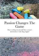 Passion Changes The Game Book PDF