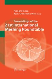 Proceedings of the 21st International Meshing Roundtable