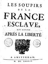 Les soupirs de la France esclave, qui aspire aprés la liberté