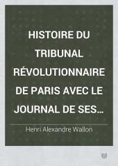 Histoire du Tribunal révolutionnaire de Paris avec le Journal de ses actes: Volume2
