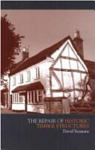 The Repair of Historic Timber Structures Book