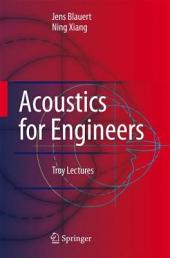Acoustics for Engineers: Troy Lectures
