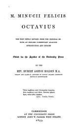 M. Minucii Felicis Octavius: the text newly revised from the original ms. with an English commentary, analysis, introduction and indices