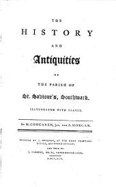 The History and Antiquities of the Parish of St. Saviour's, Southwark: Illustrated with Plates. By M. Concanen, Jun. and A. Morgan