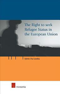 The Right to Seek Refugee Status in the European Union Book