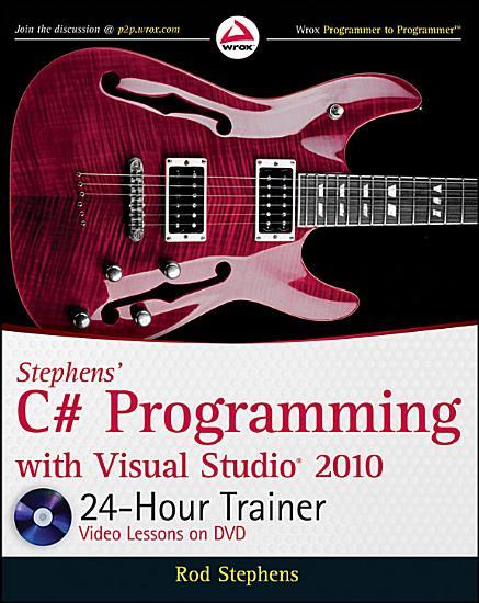 Stephens  C  Programming with Visual Studio 2010 24 Hour Trainer PDF