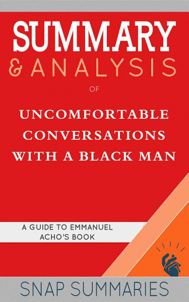 Download Summary   Analysis of Uncomfortable Conversations with a Black Man Book