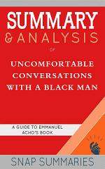Summary & Analysis of Uncomfortable Conversations with a Black Man
