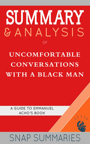 Summary   Analysis of Uncomfortable Conversations with a Black Man