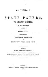 Calendar of State Papers: Of the Reigns of Edward VI, Mary, Elizabeth and James I. 1547-[1625] Preserved in the State Paper Department of Her Majesty's Public Record Office. Domestic series, Volume 9