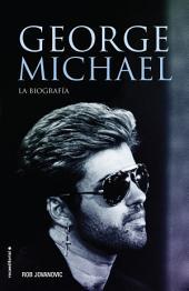 George Michael: La biografía
