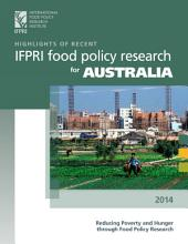 Highlights of recent IFPRI food policy research for Australia: Reducing poverty and hunger through food policy research