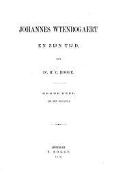 Johannes Wtenbogaert en zijn tijd: Volume 3