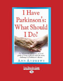 I Have Parkinson s