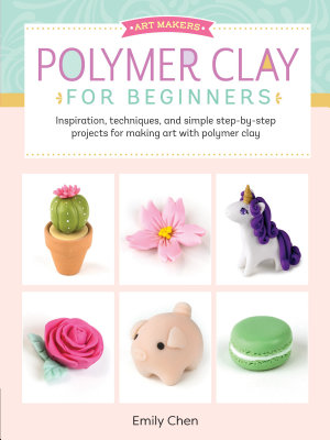 Art Makers  Polymer Clay for Beginners