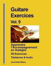 Guitare Exercices Vol. 9: Apprendre l'Accompagnement en Arpèges