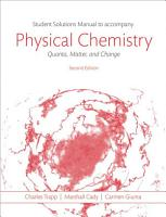 Students Solutions Manual to Accompany Physical Chemistry  Quanta  Matter  and Change 2e PDF