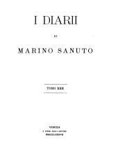 I diarii di Marino Sanuto: Volume 22